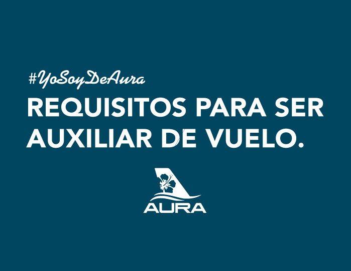 REQUISITOS PARA SER AUXILIAR DE VUELO